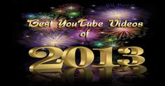Best Youtube Videos of the Year - Enjoy the Videos and Happy New Year (Video)