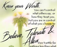 Know Your Worth, Believe Tolerate & Allow