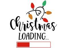 -Christmas Loading Free SVG cut file – Christmas Loading See it Christmas Loading, Christmas Vinyl, Noel Christmas, Christmas Shirts, Christmas Fonts, Christmas Design, Christmas Shopping, Christmas Wreaths, Christmas Decorations
