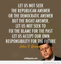 john f kennedy quotes - Yahoo Image Search Results Great Quotes, Quotes To Live By, Inspirational Quotes, Awesome Quotes, We Are The World, In This World, Mantra, Responsibility Quotes, Kennedy Quotes