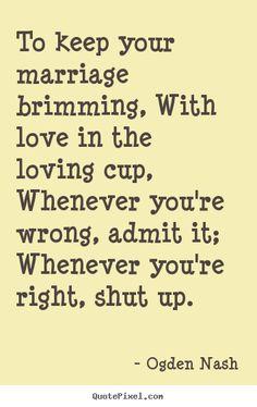 Ogden Nash has some good advice here.