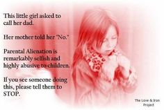 This is happening to families all around you. We are the voices for these innocent emotionally abused kiddo 's