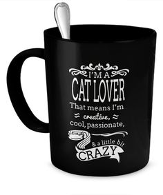 Cat Lovers are creative, cool, passionate and, yes, sometimes a little bit CRAZY! Show your love with this fun mug. - CAT LOVER MUG – A perfect gift whatever you like to drink, coffee, tea, cocoa or s