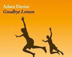 """Adam Davies """"Good bye Lemon"""" Toller Zufallsfund in der Grabbelkiste der Buchhandlung am Gasteig. Der Titel ist der Originaltitel (Kompliment an Diogenes für den Mut dazu). Lemon ist der Spitzname des einen Bruders, der mit sechs Jahren ertrinkt. Davies schreibt wunderbar über Schuld und Vergessen."""