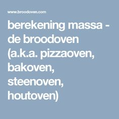 berekening massa - de broodoven (a.k.a. pizzaoven, bakoven, steenoven, houtoven)