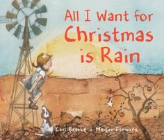 All I Want For Christmas is Rain by Cori Brooke / Book Week 2017 Book of the Year Early Childhood book / Miss Jenny's Classroom Aussie Christmas, Australian Christmas, Christmas Books, Christmas Wishes, Christmas Countdown, Christmas Cards, Xmas, All I Want, Things I Want