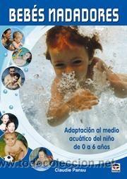 Bebés nadadores, que trata del agua y del niño pequeño, tiene como objetivo proponer una pedagogía que respete y fomente el desarrollo del niño, su ritmo de crecimiento, su motivación, sus necesidades y su diversión.  La autora expone la importancia del papel de los padres, base de la seguridad afectiva, y destaca la necesaria actuación de los animadores para ayudar a los niños a desarrollar y su autonomía acuática. http://rabel.jcyl.es/cgi-bin/abnetopac?SUBC=BPSO&ACC=DOSEARCH&xsqf99=1311625