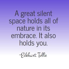 The wisdom of Eckhart Tolle -A great silent space