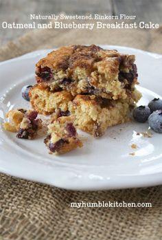 Naturally Sweetened, Einkorn Flour, Blueberry and Oatmeal Breakfast Cake | myhumblekitchen.com