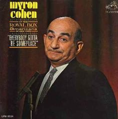 Funny funny man - Myron Cohen. Our family had this album and we listened to it over and over. What a truly funny guy!!!