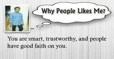 Check my results of Why People Likes Your Character? Facebook Fun App by clicking Visit Site button