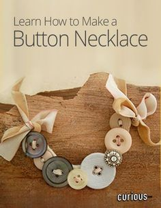 This button necklace is an adorable, quick and easy DIY gift! No special expertise is required, just some buttons, ribbon and a little finesse.
