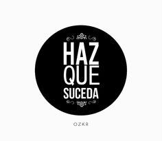 Haz que suceda! //  Make it happen