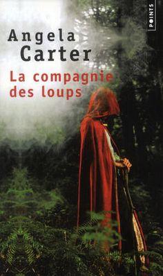 LA COMPAGNIE DES LOUPS d'Angela Carter (Une réécriture moderne de plusieurs contes classiques)