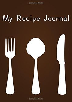 My Recipe Journal: Blank Cookbook, 7 x 10, 111 Pages: My Recipe Journal, Blank Book Billionaire: 9781511997492: Amazon.com: Books