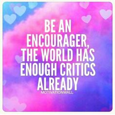 Yes!! Too many critics! People need to worry about themselves, and their flaws, instead of criticizing others. #Encourage #NobodyIsPerfect #NotMe #NotYou #WorryAboutYourselves