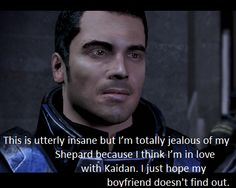Bahahahaha what makes it so great is that Hunter can't stand Kaidan and always kills him off