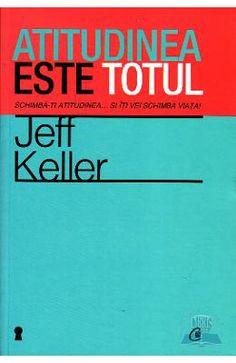 Atitudinea este totul Ed.4 - Jeff Keller