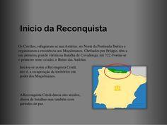 Inicio da ReconquistaOs Cristãos, refugiaram-se nas Astúrias, no Norte da Península Ibérica eorganizaram a resistência aos...