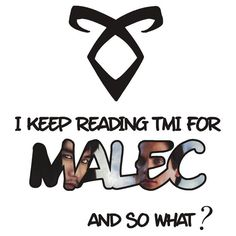 """TMI - Malec """"I keep reading TMI for Malec and so what ?"""""""