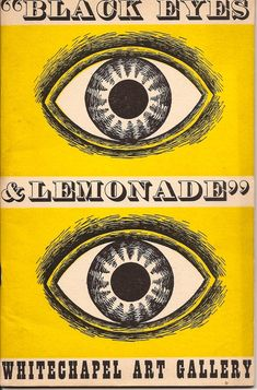 Poster by Barbara Jones for the 1951 'Black Eyes & Lemonade' exhibition at the Whitechapel Gallery, London Graphic Art, Graphic Design, Label Design, Design Design, Catalog Cover, Royal College Of Art, Exhibition Poster, Popular Art, Mellow Yellow