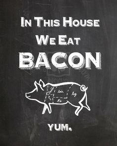 National Bacon Day - August 31 We Eat Bacon Chalkboard Print by LuckyCharmOnline on Etsy