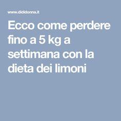 Ecco come perdere fino a 5 kg a settimana con la dieta dei limoni