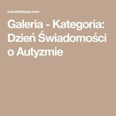 Galeria - Kategoria: Dzień Świadomości o Autyzmie