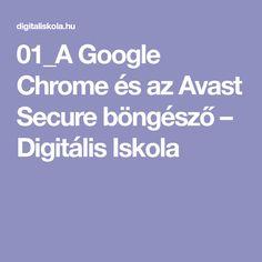 01_A Google Chrome és az Avast Secure böngésző – Digitális Iskola