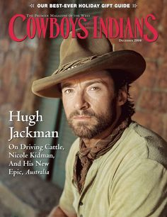 Cowboys and Indians - A great magazine that features Western lifestyle in a beautiful visual way.