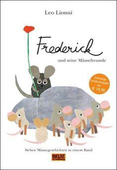 Frederick und seine Mäusefreunde: Sieben Mäusegeschichten in einem Band von Leo Lionni, http://www.amazon.de/dp/3407799020/ref=cm_sw_r_pi_dp_ByK1qb04YR94N