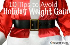 10 Tips to Avoid Holiday Weight Gain | via @SparkPeople #holiday #weightloss #diet #healthyholidays