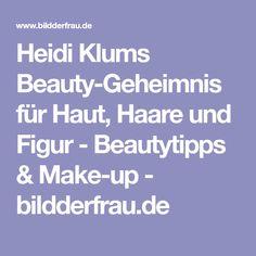 Heidi Klums Beauty-Geheimnis für Haut, Haare und Figur - Beautytipps & Make-up - bildderfrau.de