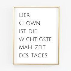 """*""""Der Clown ist die wichtigste Mahlzeit des Tages.""""* Ein schönes Poster. Humor und Clowns sind doch wirklich die wichtigste Mahlzeit! Für alle mit Humor und jeden der gerne lacht! Toller..."""