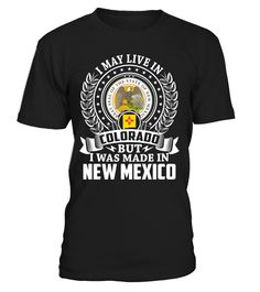 I May Live in Colorado But I Was Made in New Mexico #NewMexico