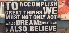 To accomplish great things, you must act, plan, dream and BELIEVE. #MondayMotivation