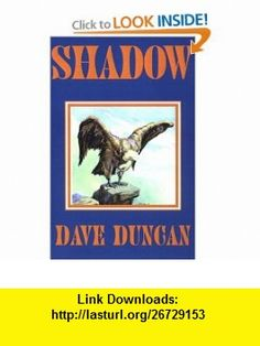 Shadow (9781585861842) Dave Duncan , ISBN-10: 1585861847  , ISBN-13: 978-1585861842 ,  , tutorials , pdf , ebook , torrent , downloads , rapidshare , filesonic , hotfile , megaupload , fileserve