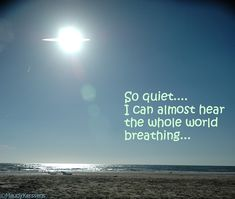 So quiet I can almost hear the whole world breathing ©MaudyKerssens