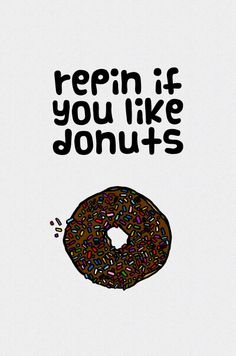 Everybody has to repin this! Who doesn't like donuts?