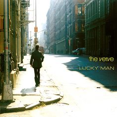 "The Verve - Lucky Man |  ""Happiness, more or less, is just a change in me, something in my liberty."""