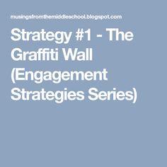 Strategy #1 - The Graffiti Wall (Engagement Strategies Series)