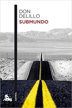 Submundo (Narrativa): Amazon.es: Don DeLillo, Gian Castelli Gair: Libros