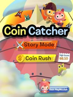 Coin catcher app--need to check out other money-related educational support for diva