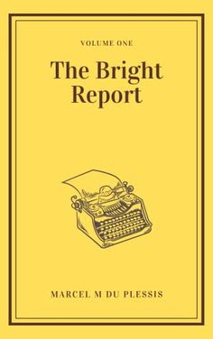 The Bright Report by Marcel M. du Plessis