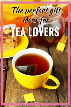 20 perfect gift ideas for tea lovers