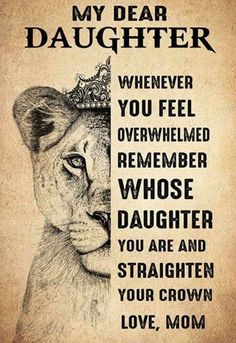 Daughter of The King. Mothers Love Quotes, Mother Daughter Quotes, Mommy Quotes, I Love My Daughter, Quotes For Kids, Family Quotes, Quotes To Live By, Love My Children Quotes, Child Quotes