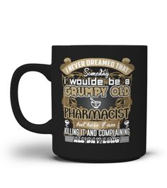 # Pharmacist Mug-Grumpy Old .  Special Offer, not available anywhere else!Available in a variety of styles and colorsBuy yours now before it is too late!HOW TO ORDER:1. Select the style and color you want:2. Click Reserve it now3. Select size and quantity4. Enter shipping and billing information5. Done! Simple as that!TIPS: Buy 2 or more to save shipping cost!Tip: Buy two or more with friends and save on shipping.FAST, SAFE, & SECURED checkout: