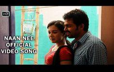 Naan Nee Video Song - Madras Watch video song click here http://p.pw/bad3u1   #Karthi #catherinetresa #latestvideosongs #latestvideo #madrasmovie