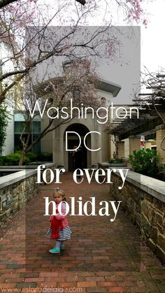 Traveling to Washington DC for all holidays