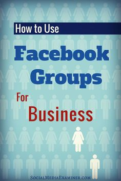 How to create your own Facebook groups to grow your business and nurture customer relationships.